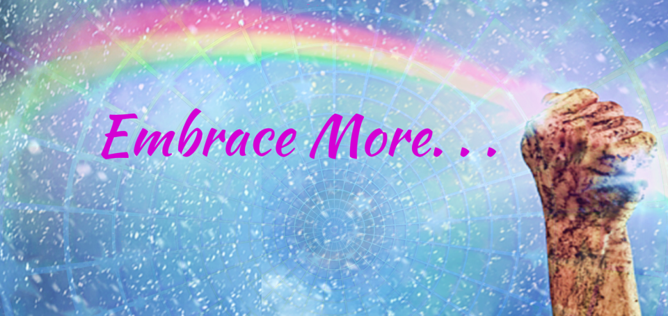 Embrace More. . .